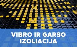 VIBRO IR GARSO IZOLIACIJA